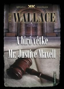 Edgar Wallace - A bíró vétke - Mr Justice Maxell [eKönyv: epub, mobi]