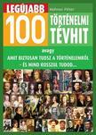 Hahner Péter - Legújabb 100 történelmi tévhit<!--span style='font-size:10px;'>(G)</span-->