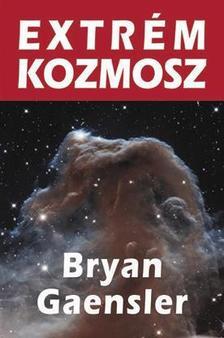 Bryan Gaensler - Extrém kozmosz