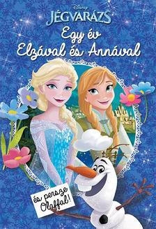 .- - Disney - Jégvarázs - Egy év Elzával és Annával (és persze Olaffal!)