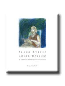 Jakob Streit - LOUIS BRAILLE -  A VAKÍRÁS FELTALÁLÓJÁNAK ÉLETE