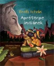 Erdős István - Aprótörpe indiánok