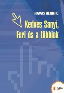 Havas Henrik - Kedves Feri, Sanyi és a többiek [eKönyv: pdf, epub, mobi]