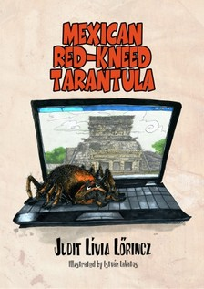 LŐRINCZ JUDIT LÍVIA - The Mexican Red-kneed Tarantula [eKönyv: pdf, epub, mobi]