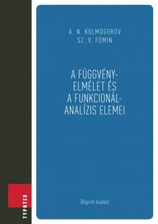 Sz. V. Fomin A. N. Kolmogorov - - A függvényelmélet és a funkcionálanalízis elemei [eKönyv: pdf]