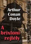 Arthur Conan Doyle - Sherlock Holmes - A brixtoni rejtély [eKönyv: epub, mobi]<!--span style='font-size:10px;'>(G)</span-->