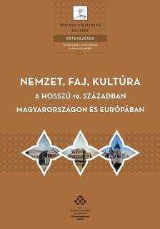 Hörcher Ferenc, Lajtai Mátyás, Mester Béla (szerk.) - Nemzet, faj, kultúra a hosszú 19. században Magyarországon és Európában