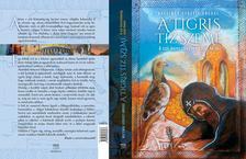Nacsinák Gergely András - A tigris tíz szeme - Aszír kereszténység szent helyei