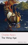 Keary Charles - The Viking Age [eKönyv: epub, mobi]