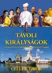 Celler Tibor - Távoli királyságok -Európán kívüli uralkodócsaládok Bahreintől Tongáig #