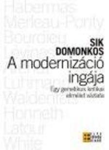 Sik Domonkos - A modernizáció ingája