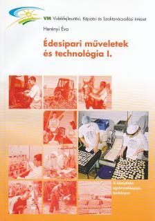 HERÉNYI ÉVA - É-670/I ÉDESIPARI MŰVELETEK ÉS TECHNOLÓGIA I.