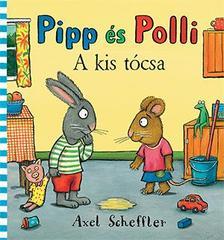 Axel Scheffler - Pipp és Polli - A kis tócsa