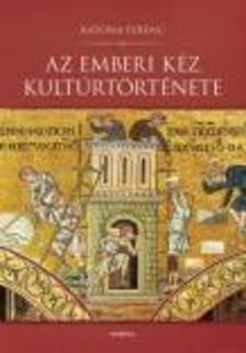 Katona Ferenc - Az emberi kéz kultúrtörténete