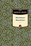 Karinthy Frigyes - Meséskönyv - Képeskönyv [eKönyv: epub, mobi]<!--span style='font-size:10px;'>(G)</span-->
