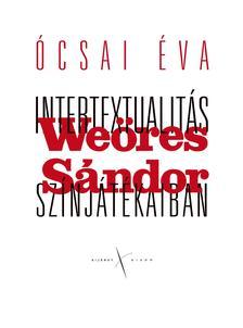 Ócsai Éva - Intertextualitás Weöres Sándor színjátékaiban