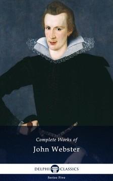 Webster John - Delphi Complete Works of John Webster (Illustrated) [eKönyv: epub, mobi]