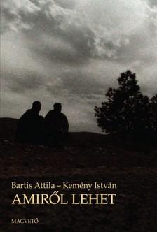 Bartis Attila; Kemény István - Amiről lehet [eKönyv: epub, mobi]
