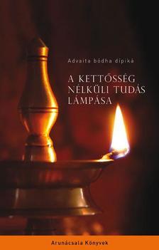 ADVAITA BÓDHA DÍPIKÁ - A kettősség nélküli tudás lámpása - Advaita bódha dípiká