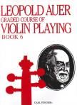 AUER, LEOPOLD - GRADED COURSE OF VIOLIN PLAYING BOOK 6,  ADVANCED GRADE