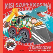 RITCHIE, ALISON-BYRNE, MIKE - Misi szupermasinái - A dinódózer