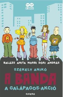 Székely Anikó - A BANDA - A Galápagos akció