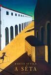 Bartis Attila - A séta [eKönyv: epub, mobi]