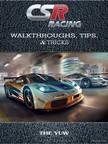 Yuw The - Csr Racing Walkthroughs,  Tips,  & Tricks [eKönyv: epub,  mobi]