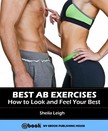 Leigh Sheila - Best Ab Exercises: How to Look and Feel Your Best [eKönyv: epub,  mobi]