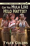 Colins Tyler - Can You Hula Like Hilo Hattie? [eKönyv: epub,  mobi]
