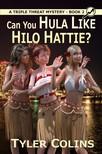 Colins Tyler - Can You Hula Like Hilo Hattie? [eKönyv: epub, mobi]