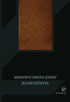 Hermányi Dienes József - Hermányi Dienes József jegyzetkönyve ***