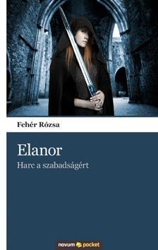 Fehér Rózsa - Elanor - Harc a szabadságért