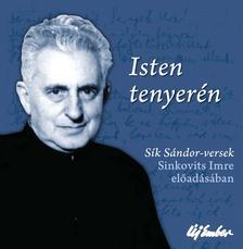 Sík Sándor - Isten tenyerén - Sík Sándor versek Sinkovits Imreelőadásában - CD melléklettel