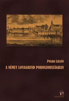 Pósán László - A Német Lovagrend Poroszországban