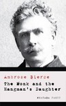 AMBROSE BIERCE - The Monk and the Hangman's Daughter [eKönyv: epub,  mobi]
