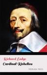 Lodge Richard - Cardinal Richelieu [eKönyv: epub, mobi]
