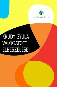 KRÚDY GYULA - Krúdy Gyula válogatott elbeszélései [eKönyv: epub, mobi]