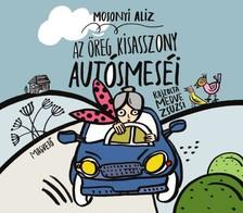 Mosonyi Alíz - Az öreg kisasszony autósmeséi [eKönyv: pdf]