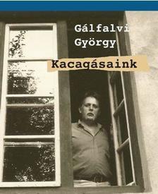 Gálfalvi György - KACAGÁSAINK