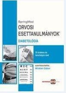 Dr.Winkler Gábor (szerk.) - Orvosi Esettanulmányok - Diabetológia