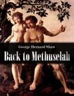 GEORGE BERNARD SHAW - Back to Methuselah [eKönyv: epub,  mobi]