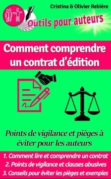Olivier Rebiere Cristina Rebiere, - Comment comprendre un contrat d'édition - Points de vigilance et pi?ges ? éviter pour les auteurs [eKönyv: epub, mobi]