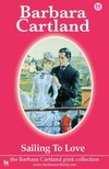 Barbara Cartland - Sailing To Love [eKönyv: epub,  mobi]