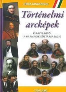 . - Történelmi arcképek: Királyságól a harmadik köztársaságig