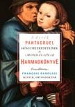 Francois Rabelais - A derék Pantagruel hősi cselekedeteinek és mondásainak harmadkönyve [eKönyv: epub, mobi]