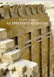 Istvánfi Gyula - Az építészet kezdetei<!--span style='font-size:10px;'>(G)</span-->