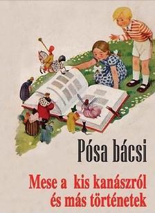 Pósa Lajos - Mese a kis kanászról és más történetek