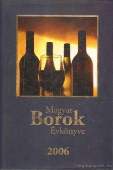 Kele István (szerk.) - Magyar Borok Évkönyve 2006 [antikvár]