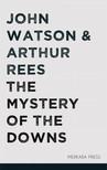 John Watson Arthur Rees, - The Mystery of the Downs [eKönyv: epub, mobi]